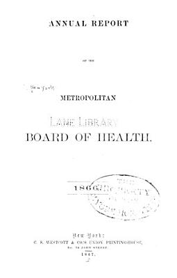 Annual report of the Metropolitan Board of Health of the State of New York  v 1  1866 PDF