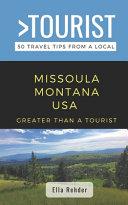 Greater Than a Tourist- Missoula Montana USA