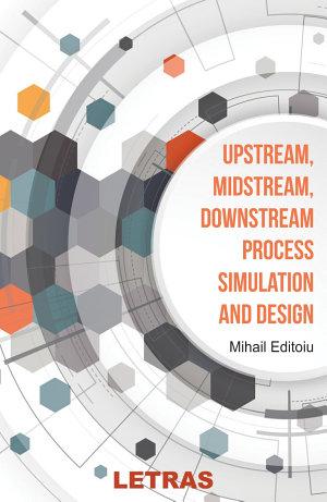 Upstream, Midstream, Downstream Process simulation and Design