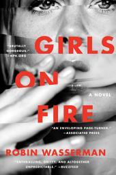Girls on Fire : A Novel