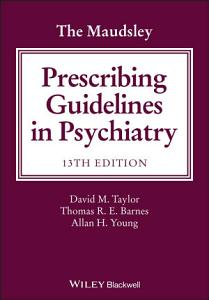 The Maudsley Prescribing Guidelines in Psychiatry PDF