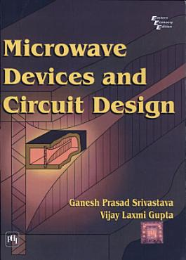 MICROWAVE DEVICES AND CIRCUIT DESIGN PDF