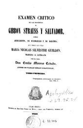 Examen crítico de las doctrinas de Gibbon, Strauss y Salvador sobre Jesucristo, su evangelio y su iglesia