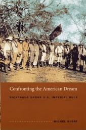 Confronting the American Dream: Nicaragua under U.S. Imperial Rule