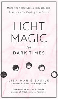 Light Magic for Dark Times PDF