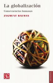 La globalización: Consecuencias humanas