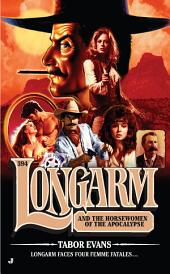 Longarm 394: Longarm and the Horsewomen of the Apocalypse