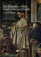 La filosofia come esercizio spirituale. Hadot e il recupero della filosofia antica