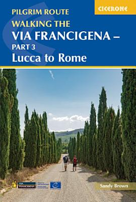 Walking the Via Francigena Pilgrim Route   Part 3 PDF