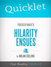Quicklet on Tucker Max's Hilarity Ensues