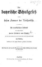 Das bayrische Schulgesetz in der hohen Kammer der Reichsräthe. Die ausführlichen Referate des ... Herrn Bischofs von Dinkel und des Correferenten Herrn ... von Harless, nebst den in der hohen Kammer gefassten Beschlüssen, etc