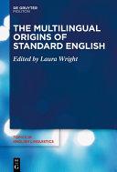 The Multilingual Origins of Standard English