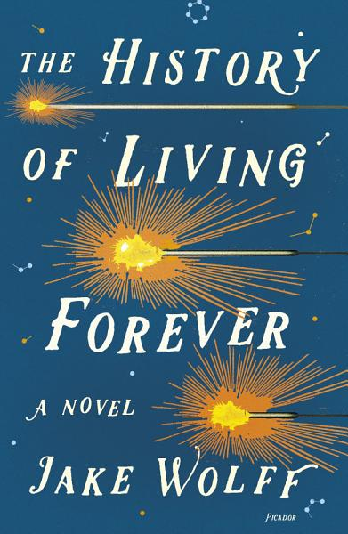 Download The History of Living Forever Book