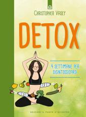 Detox: 4 settimane per disintossicarsi