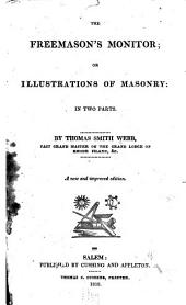 The Freemason's Monitor: Or Illustrations of Masonry: in Two Parts