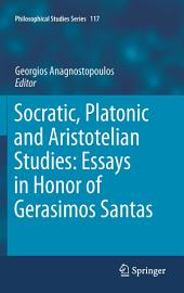 Socratic, Platonic and Aristotelian Studies: Essays in Honor of Gerasimos Santas