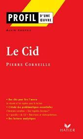 Profil - Corneille (Pierre) : Le Cid: Analyse littéraire de l'oeuvre