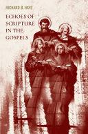 Echoes of Scripture in the Gospels Book
