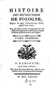 Histoire des revolutions de Pologne depuis la mort d'Auguste III jusqu'a nos jours: Volume1