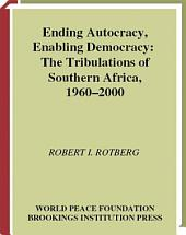 Ending Autocracy, Enabling Democracy: The Tribulations of Southern Africa, 1960-2000
