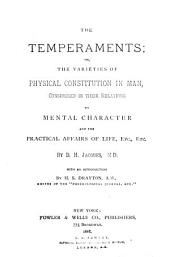 The Temperaments, Or, The Varieties of Physical Constitution in Man: Considered in Their Relations to Mental Character and the Practical Affairs of Life, Etc., Etc
