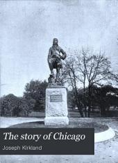 The Story of Chicago: Volume 1