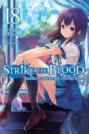 Strike the Blood, Vol. 18 (light Novel)
