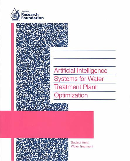 Artificial Intelligence Systems for Water Treatment Plant Optimization PDF