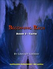 Becoming Rich : Book 3 - Faith