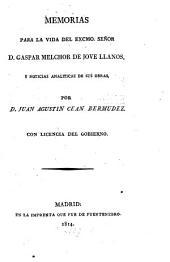 Memorias para la vida del Excmo. Señor D. Gaspar Melchor de Jove Llanos y notocias analíticas de sus obras
