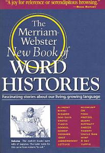 The Merriam Webster New Book of Word Histories Book