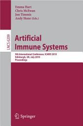 Artificial Immune Systems: 9th International Conference, ICARIS 2010, Edinburgh, UK, July 26-29, 2010, Proceedings