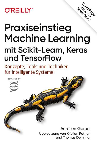 Praxiseinstieg Machine Learning mit Scikit Learn  Keras und TensorFlow PDF