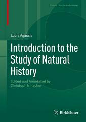 Introduction to the Study of Natural History: Edited and Annotated by Christoph Irmscher