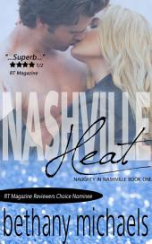 Nashville Heat: A Naughty in Nashville Steamy Romance