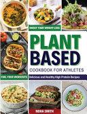 Plant-Based Diet Cookbook for Athletes