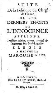 Suite De la politique du clergé de France, ou Les derniers efforts de l'innocence afflige'e: Volume1