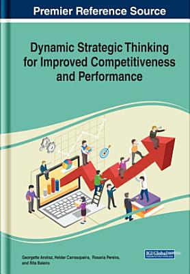 Dynamic Strategic Thinking for Improved Competitiveness and Performance