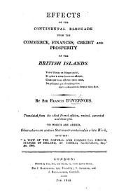 Effects of the continental blockade upon the commerce ... of the British Islands ... Translated from the third French edition ... To which are added, Observations on certain statements contained in a late work entitled: A view of the natural and commercial circumstances of Ireland, by T. Newenham, etc