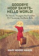 Goodbye Hoop Skirts - Hello World!