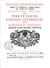 Bernardi Siegfried Albini ... Dissertatio secunda. De sede et caussa coloris Aethiopum et caeterorum hominum: accedunt icones coloribus distinctae
