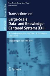 Transactions on Large-Scale Data- and Knowledge-Centered Systems XXIII: Selected Papers from FDSE 2014