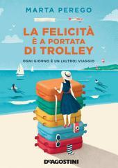 La felicità è a portata di trolley: Ogni giorno è un (altro) viaggio