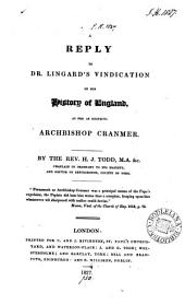 A reply to dr. [J.] Lingard's Vindication of his History of England, as far as respects archbishop Cranmer