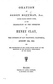 Oration ... at the celebration of the Obsequies of Henry Clay by the Citizens of San Francisco, ... August 10th, 1852