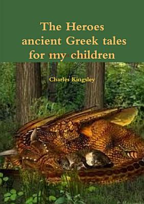 The heroes ancient Greek tales for my chkildren PDF