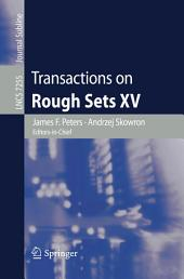 Transactions on Rough Sets XV