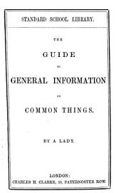 The guide to general information on common things, by a lady