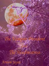 The Vampire President and the Headmistress: Lefthand Adventures Book 6