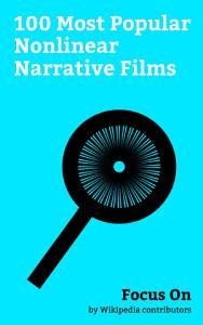 Focus On  100 Most Popular Nonlinear Narrative Films PDF